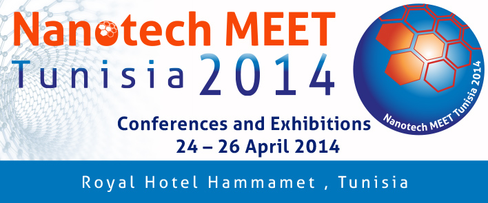 Nanotech Tunisia 2014 and MEET Tunisia 2014 Joint International Conferences and Exhibitions, Hammamet - Tunisia 2014