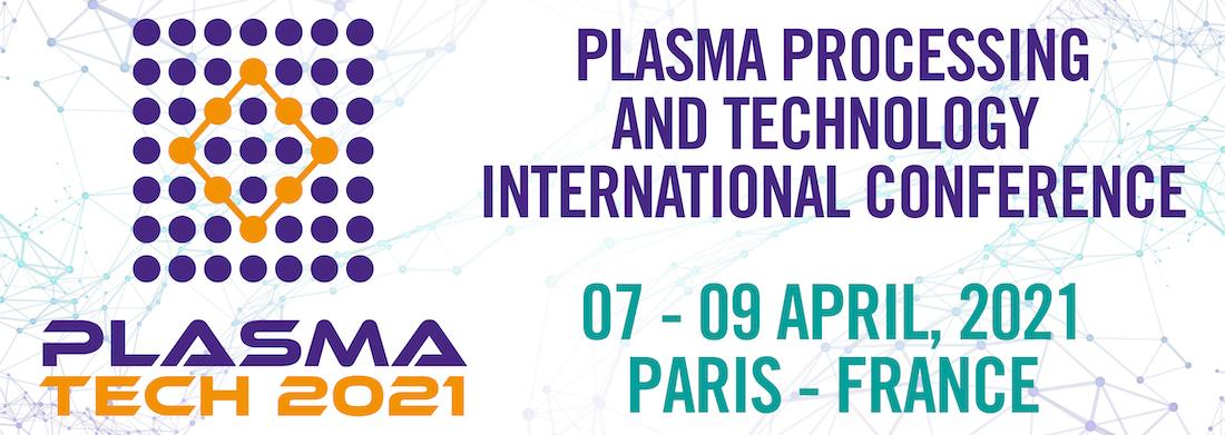 Plasma Processing and Technology International Conference (Plasma Tech 2021)