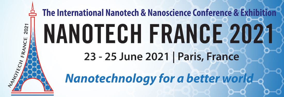 Nanotech France 2020 Conference and Exhibition - Paris, France, 23 - 25 June, 2021