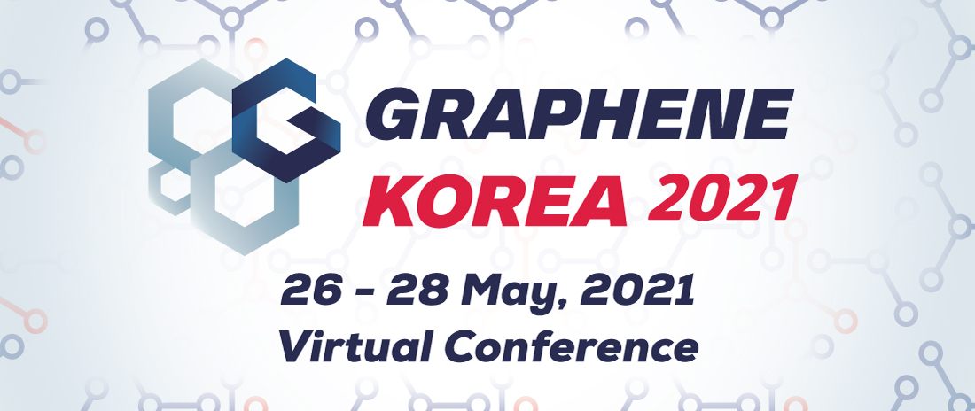 Graphene Korea 2021 International Conference, New Materials for the 21st Century