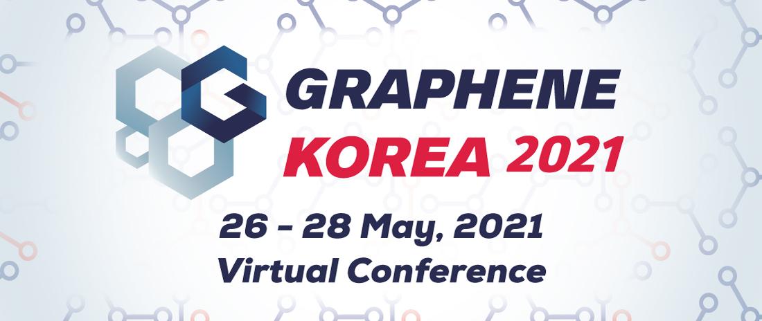 Graphene Korea 2021 International Conference, New Materials for the 21st Century